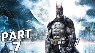 Batman Arkham City - Walkthrough Gameplay / 1080p HD (part 7) : گیم پلی  بازی زیبای بتمن آرکهام س&#
