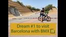 Dream 1 to visit Barcelona with BMX. BCN BMX