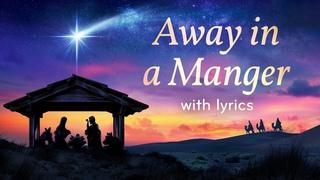 Away in a Manger – Lyric Video (Choir of King's College, Cambridge)