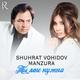 Manzura & Shuhrat Vohidov - Ты мне нужна