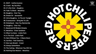 Red Hot Chilli Peppers, Chris Daughtry, Metallica, Creed, Nikelback, Linkin Park - Best Rock Songs