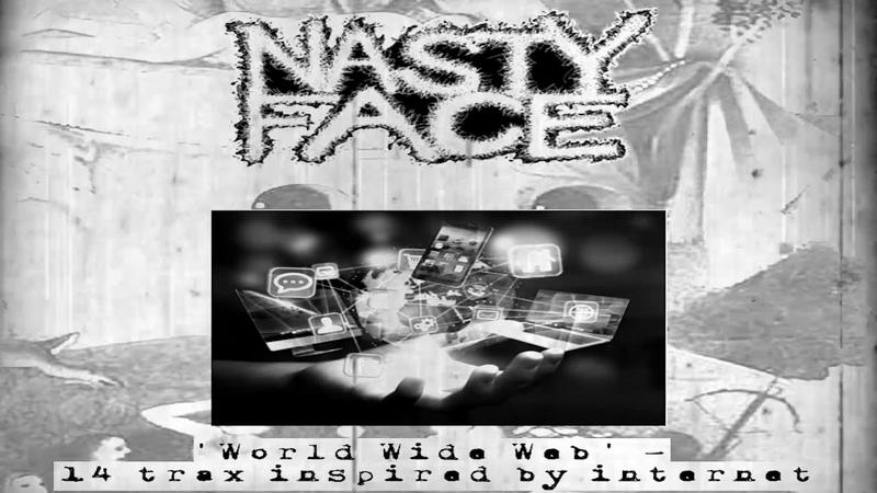 Nasty Face - World Wide Web [14 Traxx] (2019 - Gorenoise / Goregrind)